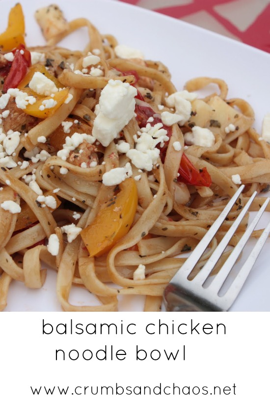 Balsamic Chicken Noodle Bowl | Crumbs and Chaos #maindish #pasta www.crumbsandchaos.net