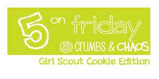 5 on Friday: Girl Scout Cookies…Part 2