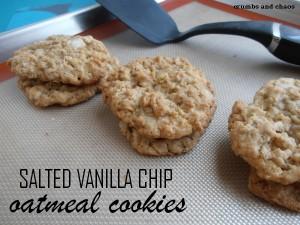 Salted Vanilla Chip Oatmeal Cookies | crumbsandchaos.net | #cookies #vanilla #oatmeal