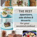 The Best Appetizers, Side Dishes & Desserts for your next cookout | Crumbs and Chaos #appetizers #sidedishes #desserts #cookout www.crumbsandchaos.net