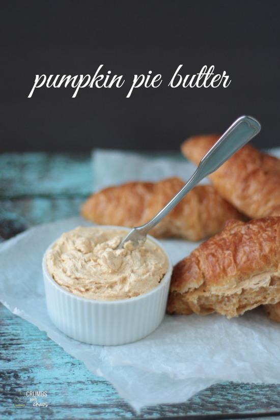 Pumpkin Pie Butter | Crumbs and Chaos #Thanksgiving #flavoredbutter www.crumbsandchaos.net