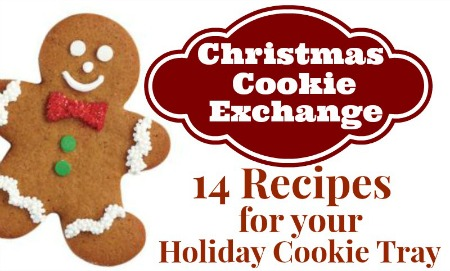 Christmas Cookie Exchange Recipes - 14 Cookie Recipes for your holiday cookie tray!