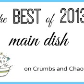 The Best of 2013: Main Dish on Crumbs and Chaos #dinner www.crumbsandchaos.net