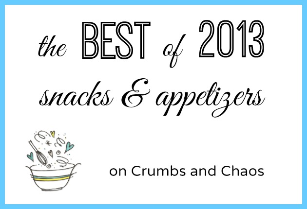 The Best of 2013: Snacks & Appetizers