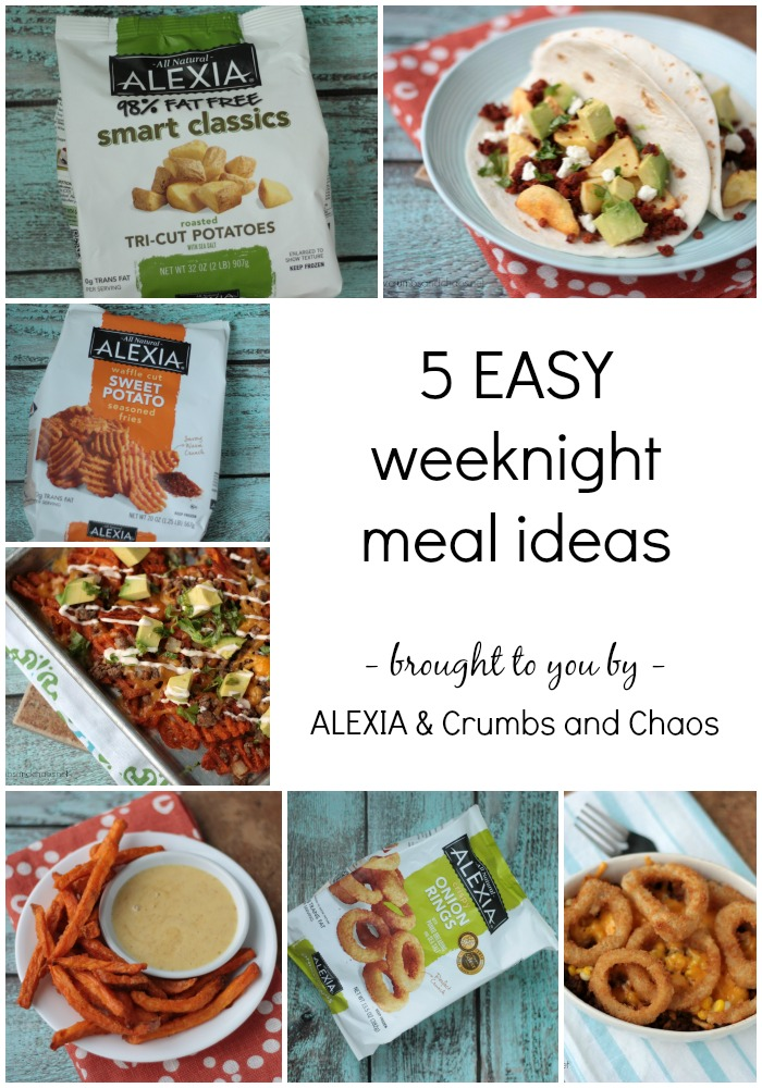 5 Easy Weeknight Meals Ideas brought to you by Alexia and Crumbs and Chaos