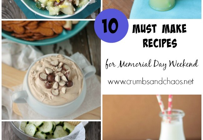 10 Must Make Recipes for Memorial Day Weekend   Crumbs and Chaos