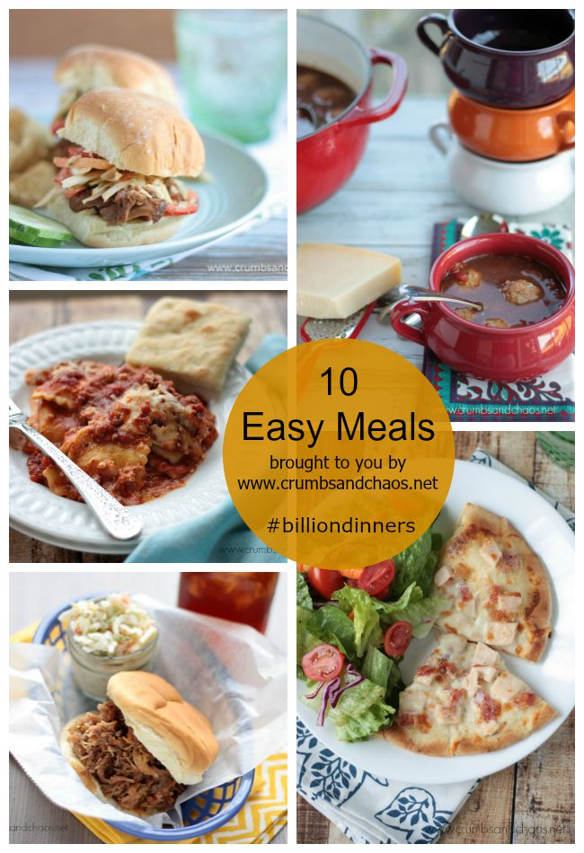 10 Easy Meals brought to you by Crumbs and Chaos #billiondinners