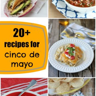 20+ Recipes for Cinco de Mayo
