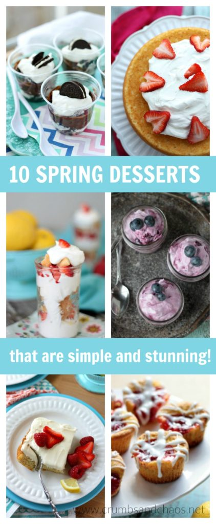 10 Desserts for Spring that are simple to make and sure to impress!